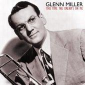 This Time The Dream's On Me de Glenn Miller