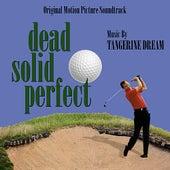 Dead Solid Perfect - Original Soundtrack Recording by Tangerine Dream