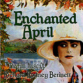 Enchanted April - The Film Music of Richard Rodney Bennett by Richard Rodney Bennett