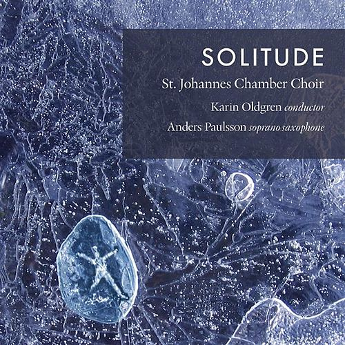 Solitude by St. Johannes Chamber Choir