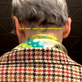 Don't Deny Your Heart by Hot Chip