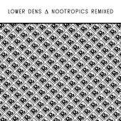 Nootropics Remixed de Lower Dens