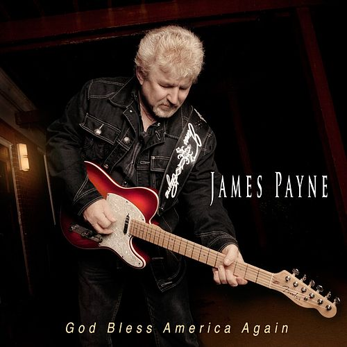 God Bless America Again by James Payne
