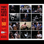 They All Played For Us: Arhoolie Records 50th Anniversary Celebration de Various Artists
