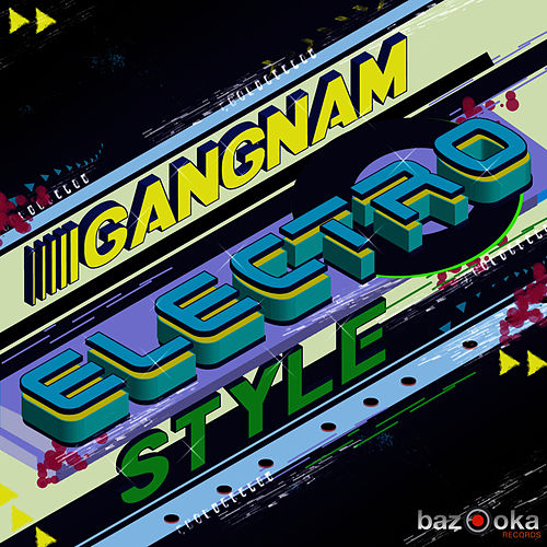 Gangnam Electro Style by Various Artists