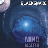 Mind Over Matter de Blacksnake