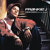 Obsession (No Es Amor) (Spanish Version Without Rap) by Frankie J