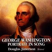 George Washington: Portrait in Song by Douglas Jimerson