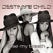 Lose My Breath von Destiny's Child