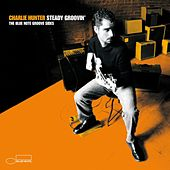 Steady Groovin': The Blue Note... de Charlie Hunter