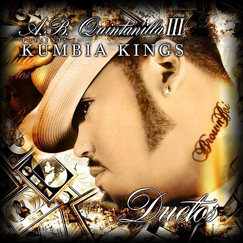 Duetos by A.B. Quintanilla Y Los Kumbia Kings
