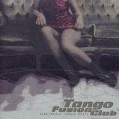 Tango Fusion Club: Electronic Tango Beats, Vol. 1 by Various Artists