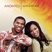 Now Is The Time di Anointed