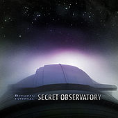 Secret Observatory by Between Interval