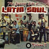 The Sweeter Side of Latin Soul Vol. 2 de Various Artists