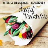 Saint Valentin (Dites-le en musique... classique !) de Various Artists