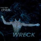 Mary Ellen Childs: Wreck by Mary Ellen Childs
