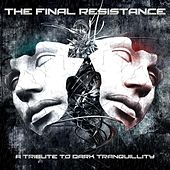 The Final Resistance: a Tribute to Dark Tranquillity by Various Artists