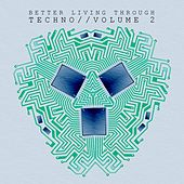 Better Living Through Techno, Vol.1 by Various Artists