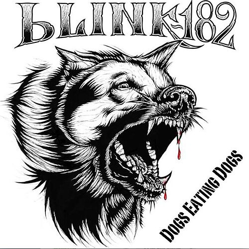 Dogs Eating Dogs by blink-182
