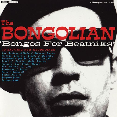 Bongos for Beatniks by The Bongolian