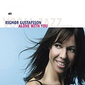 Alone With You by Rigmor Gustafsson