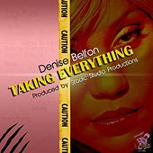 Taking Everything by Denise Belfon