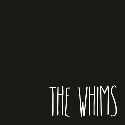 The Whims by The Whims