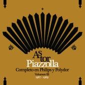 Piazzolla Completo En Philips y Polydor - Volumen III (1967) by Astor Piazzolla