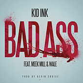 Bad Ass von Kid Ink