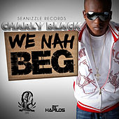 We Nah Beg - Single de Charly Black