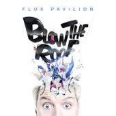 Blow The Roof by Flux Pavilion