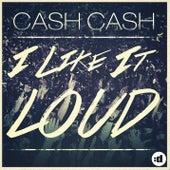 I Like It Loud fra Cash Cash