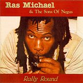 Rally Round by Ras Michael & The Sons Of Negus