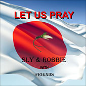 Let Us Pray by Sly and Robbie