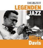 Die Legenden des Jazz - Miles Davis von Miles Davis