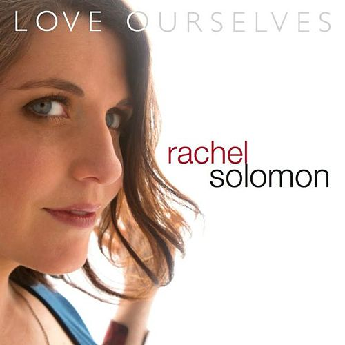 Love Ourselves by Rachel Solomon