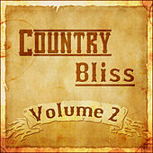 Country Bliss Vol 2 by Various Artists
