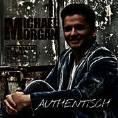 Authentisch by Michael Morgan
