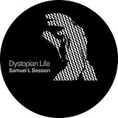 Dystopian Life EP by Samuel L Session