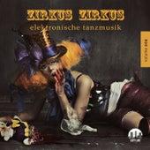 Zirkus Zirkus, Vol. 1 - Elektronische Tanzmusik by Various Artists