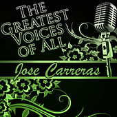 The Greatest Voices of All: Jose Carreras de Jose Carreras