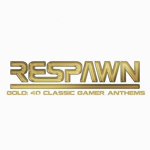 Respawn Gold: 40 Classic Gamer Anthems by Various Artists
