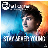 Stay 4ever Young by CJ Stone
