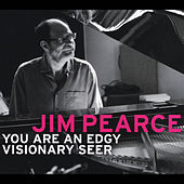 You Are an Edgy Visionary Seer by Jim Pearce