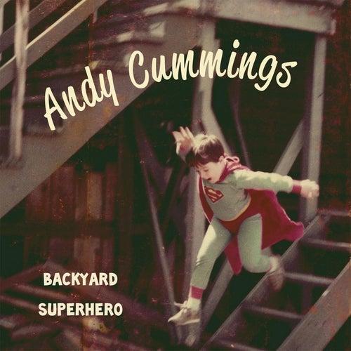 Backyard Superhero by Andy Cummings