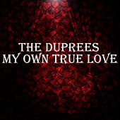 My Own True Love by The Duprees
