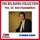 The Big Bands Collection, Vol. 12/23: Bert Kaempfert - Swinging Safari by Bert Kaempfert