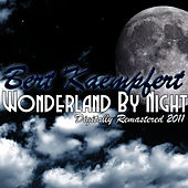 Wonderland by Night - (Digitally Remastered 2011) de Bert Kaempfert