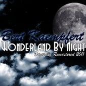Wonderland by Night - (Digitally Remastered 2011) by Bert Kaempfert